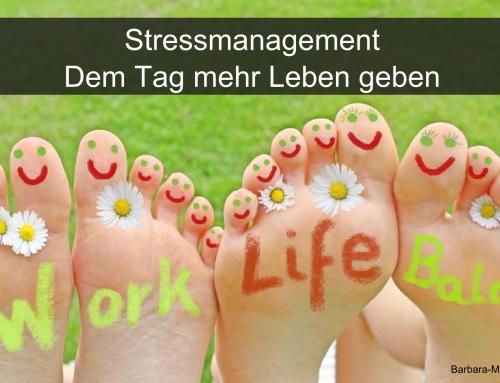 Stressmanagement – Dem Tag mehr Leben geben
