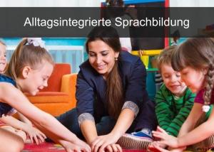 Kindern beim Spracherwerb unterstützen durch Alltagsintegrierte Sprachförderung